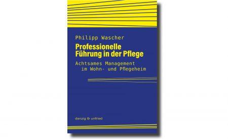 Philipp Wascher: Professionelle Führung in der Pflege
